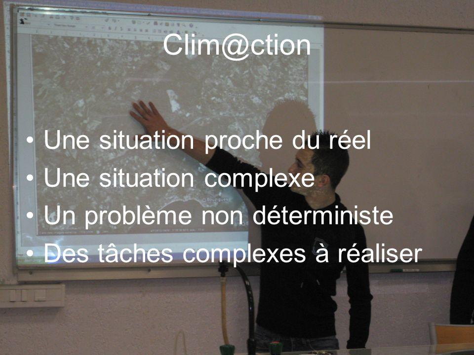 Clim@ction Une situation proche du réel Une situation complexe