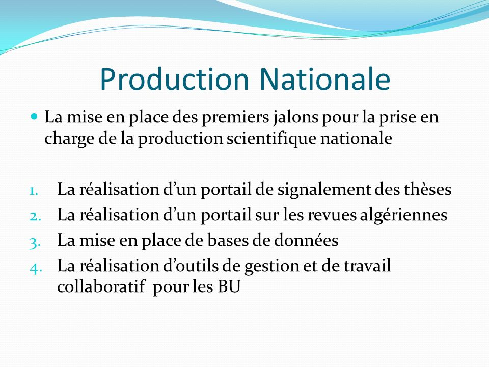 Production Nationale La mise en place des premiers jalons pour la prise en charge de la production scientifique nationale.