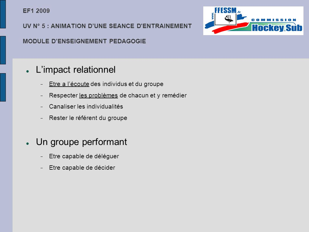 L'impact relationnel Un groupe performant