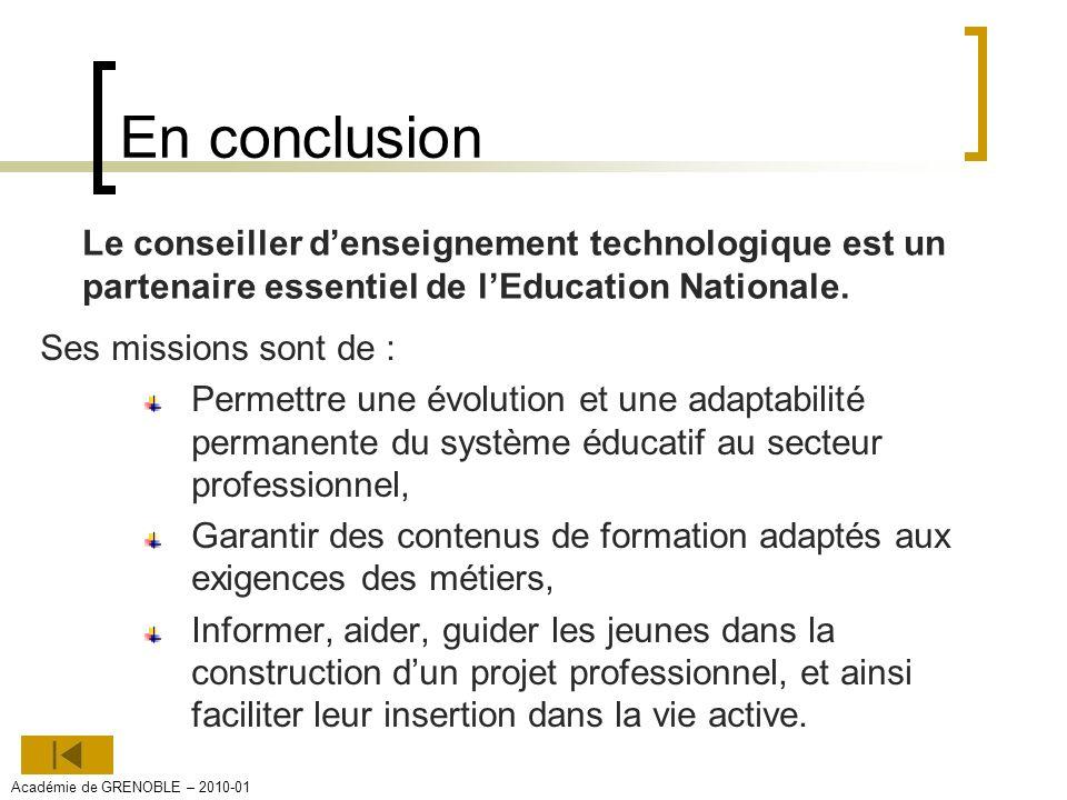 En conclusion Le conseiller d'enseignement technologique est un partenaire essentiel de l'Education Nationale.