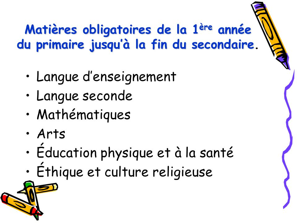 Langue d'enseignement Langue seconde Mathématiques Arts