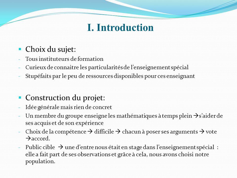 I. Introduction Choix du sujet: Construction du projet: