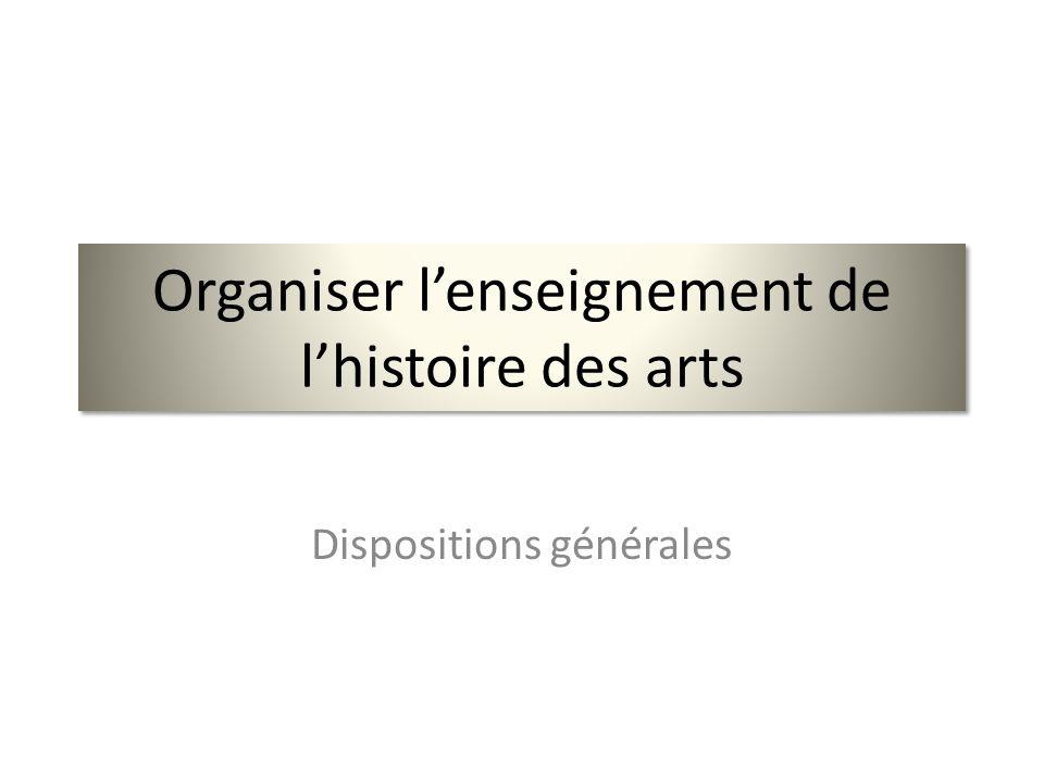 Organiser l'enseignement de l'histoire des arts