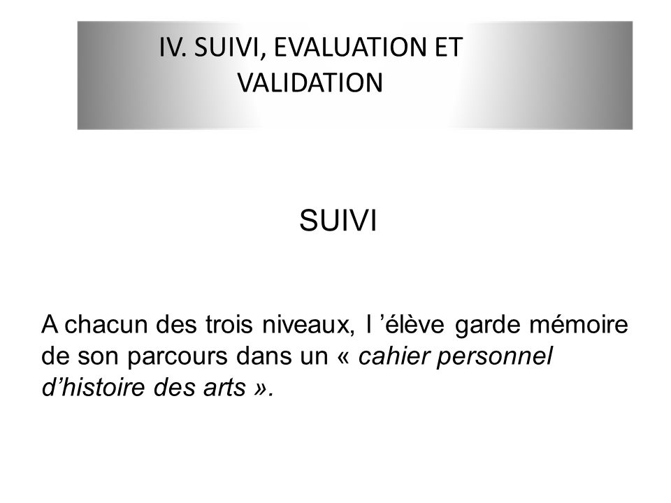 IV. SUIVI, EVALUATION ET VALIDATION