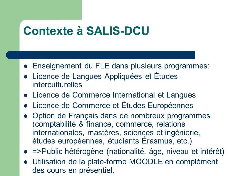 Contexte à SALIS-DCU Enseignement du FLE dans plusieurs programmes: