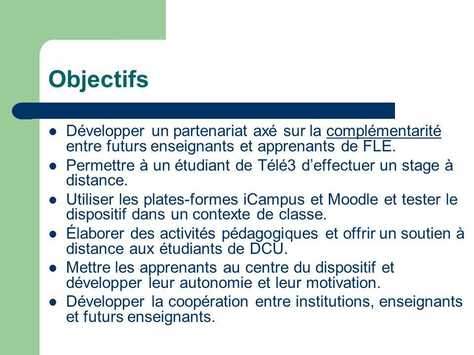 Objectifs Développer un partenariat axé sur la complémentarité entre futurs enseignants et apprenants de FLE.
