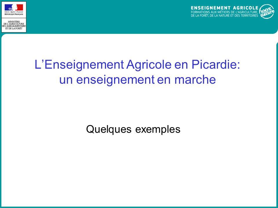 L'Enseignement Agricole en Picardie: un enseignement en marche