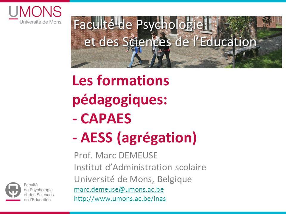 Les formations pédagogiques: - CAPAES - AESS (agrégation)