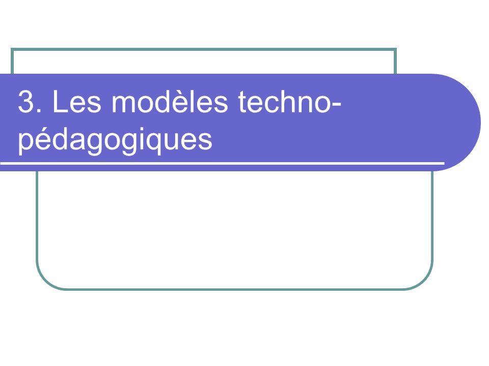 3. Les modèles techno-pédagogiques