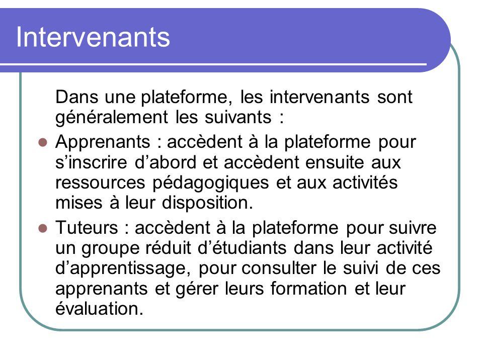 Intervenants Dans une plateforme, les intervenants sont généralement les suivants :