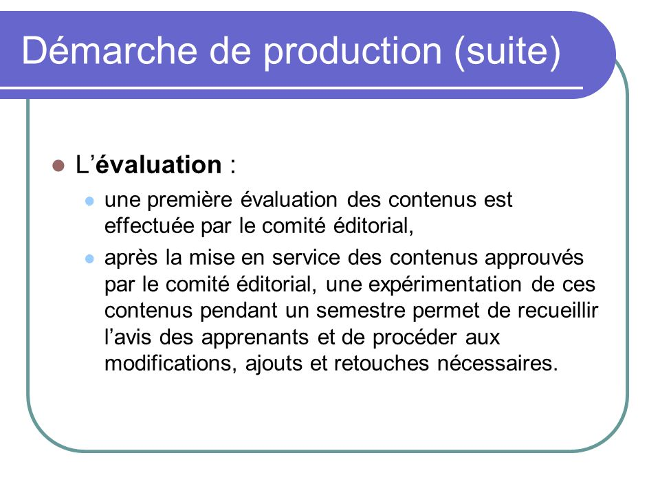 Démarche de production (suite)