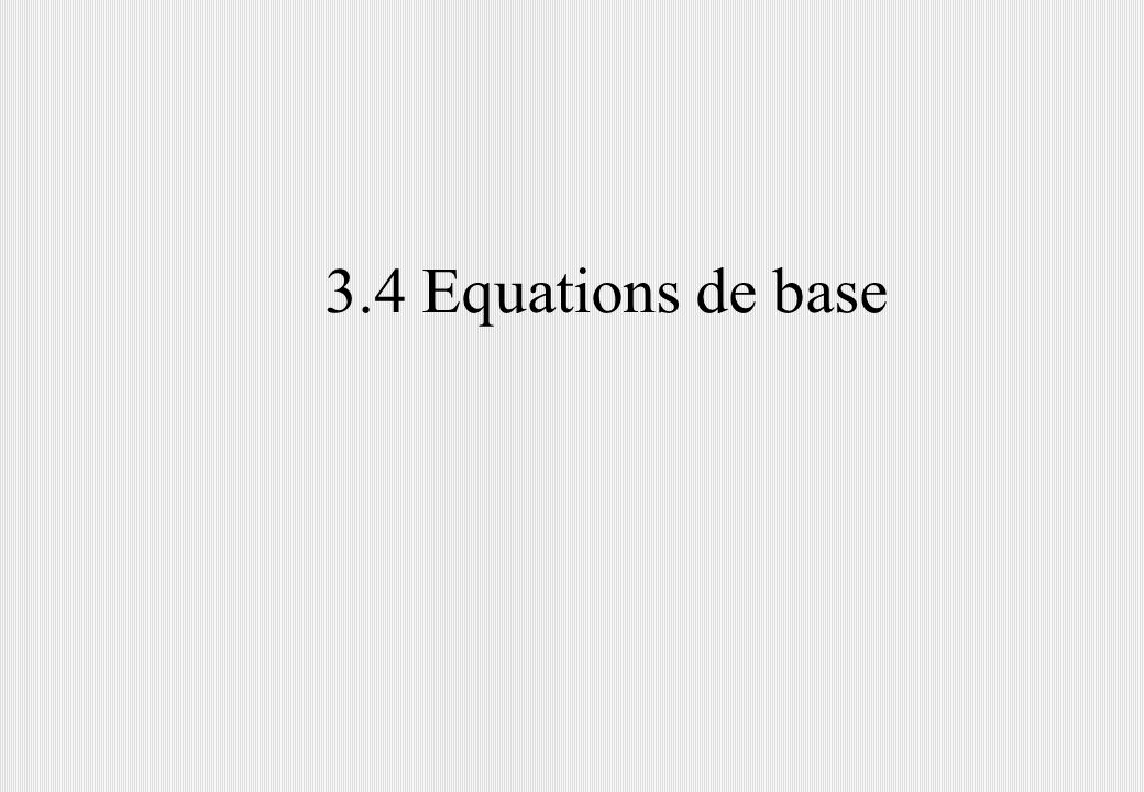3.4 Equations de base