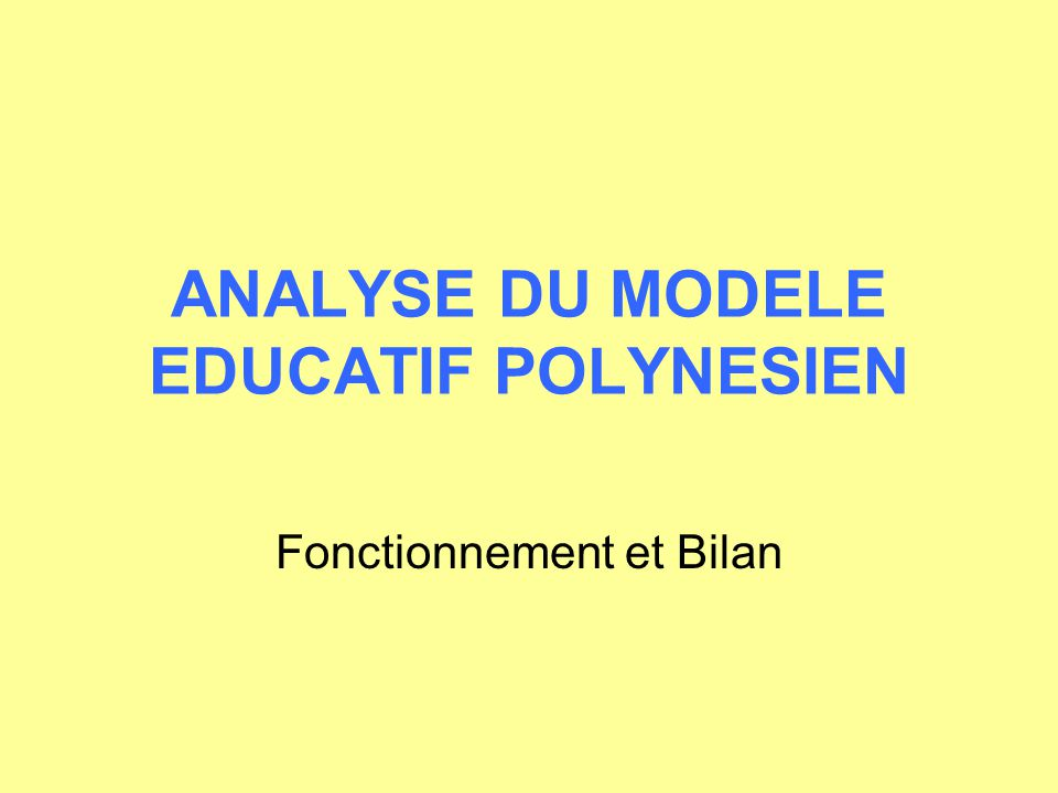 ANALYSE DU MODELE EDUCATIF POLYNESIEN