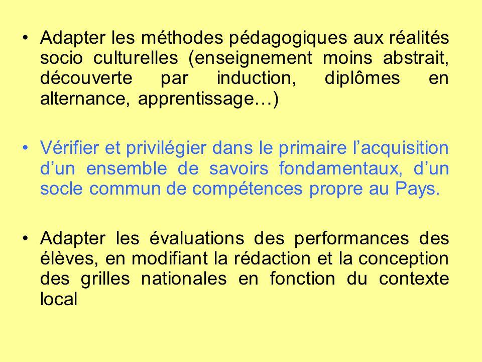 Adapter les méthodes pédagogiques aux réalités socio culturelles (enseignement moins abstrait, découverte par induction, diplômes en alternance, apprentissage…)