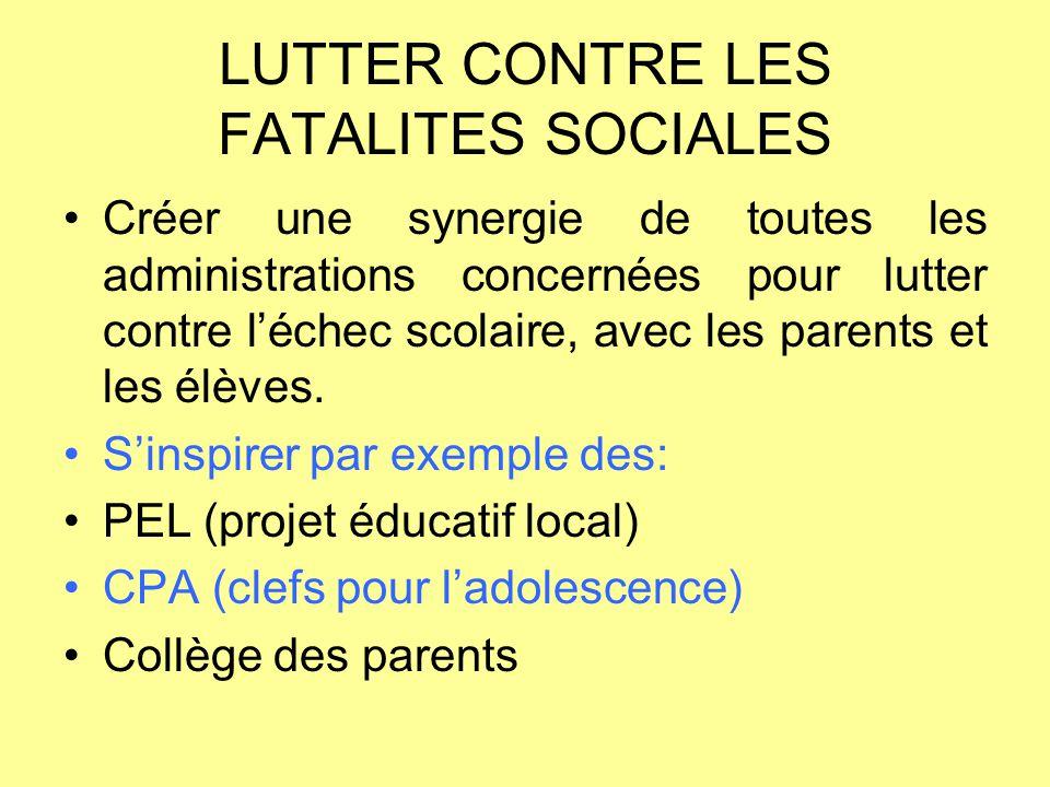 LUTTER CONTRE LES FATALITES SOCIALES
