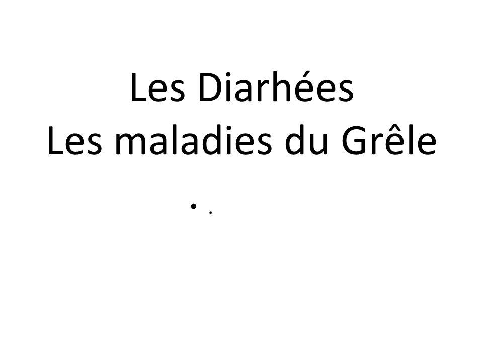 Les Diarhées Les maladies du Grêle