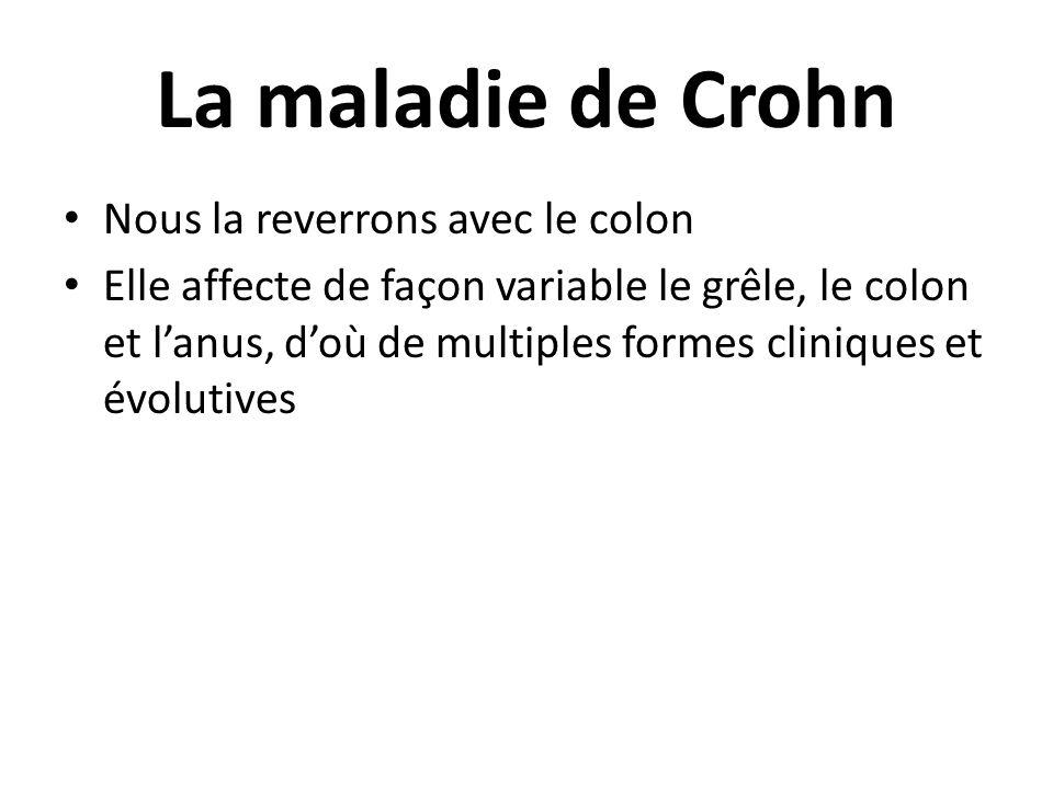 La maladie de Crohn Nous la reverrons avec le colon