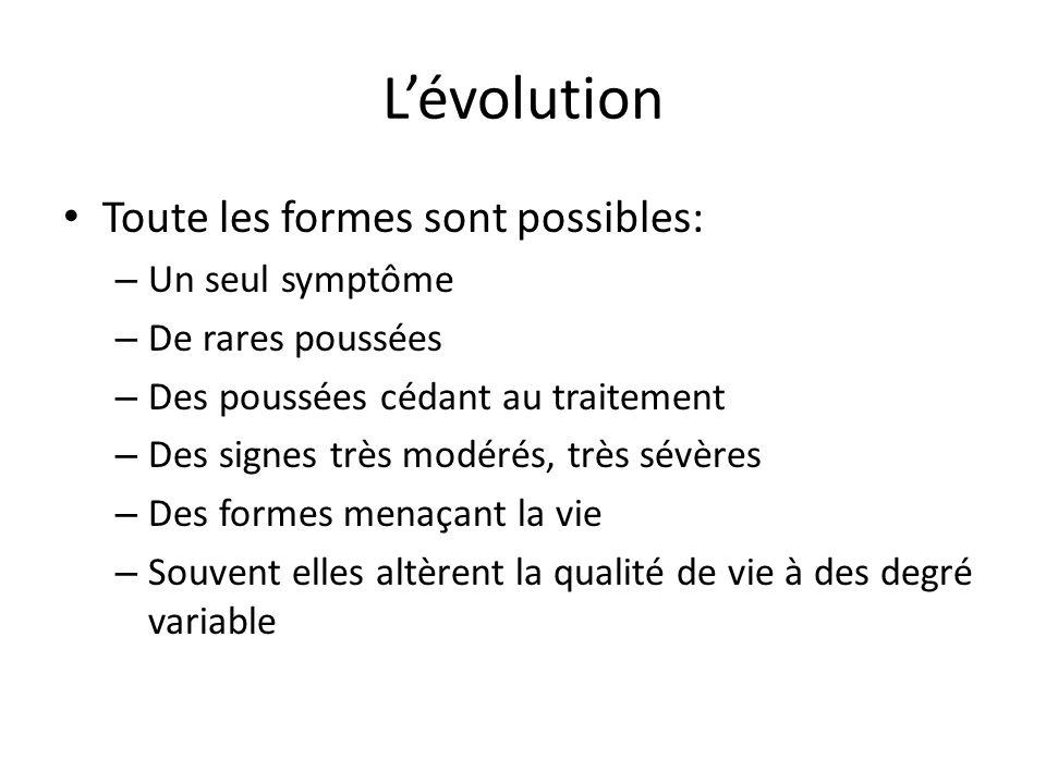 L'évolution Toute les formes sont possibles: Un seul symptôme
