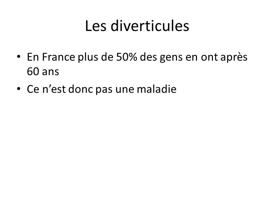 Les diverticules En France plus de 50% des gens en ont après 60 ans