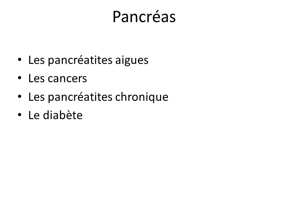 Pancréas Les pancréatites aigues Les cancers
