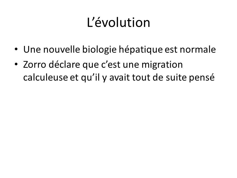 L'évolution Une nouvelle biologie hépatique est normale
