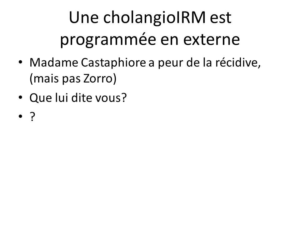 Une cholangioIRM est programmée en externe