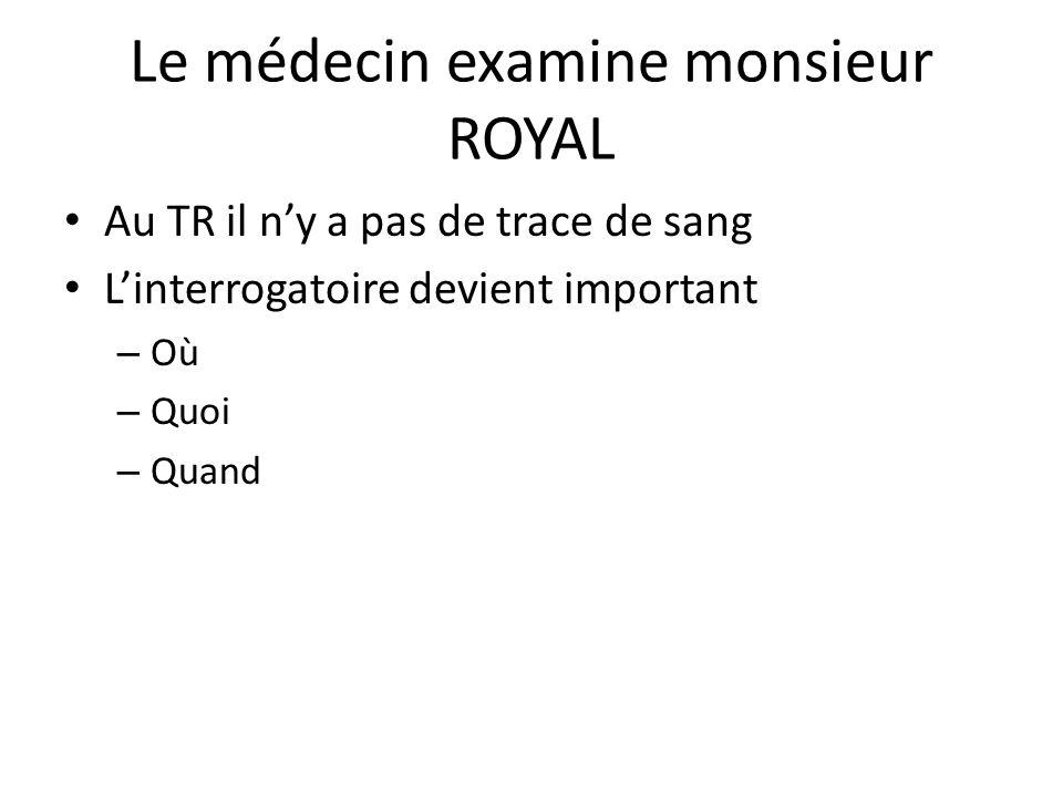 Le médecin examine monsieur ROYAL