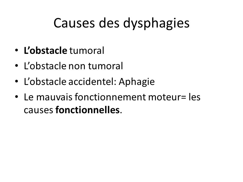 Causes des dysphagies L'obstacle tumoral L'obstacle non tumoral
