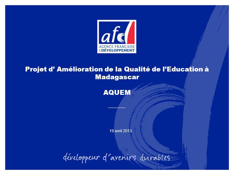 Projet d' Amélioration de la Qualité de l'Education à Madagascar AQUEM