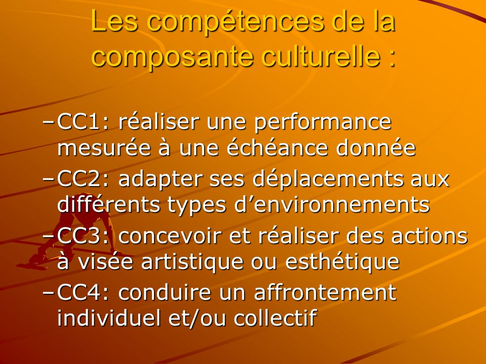 Les compétences de la composante culturelle :