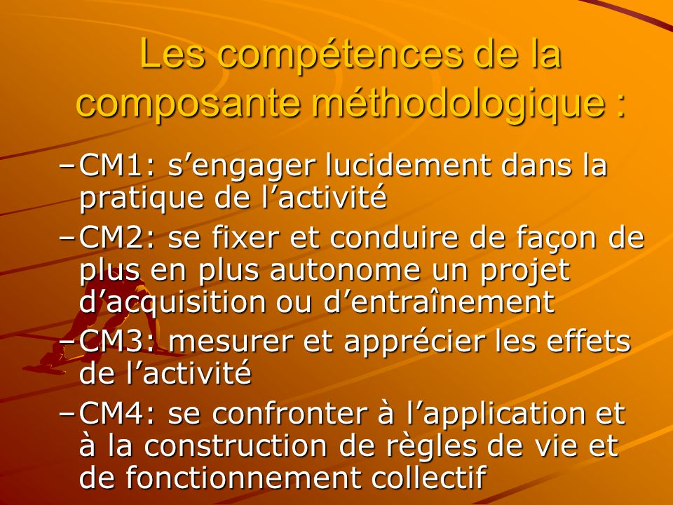 Les compétences de la composante méthodologique :