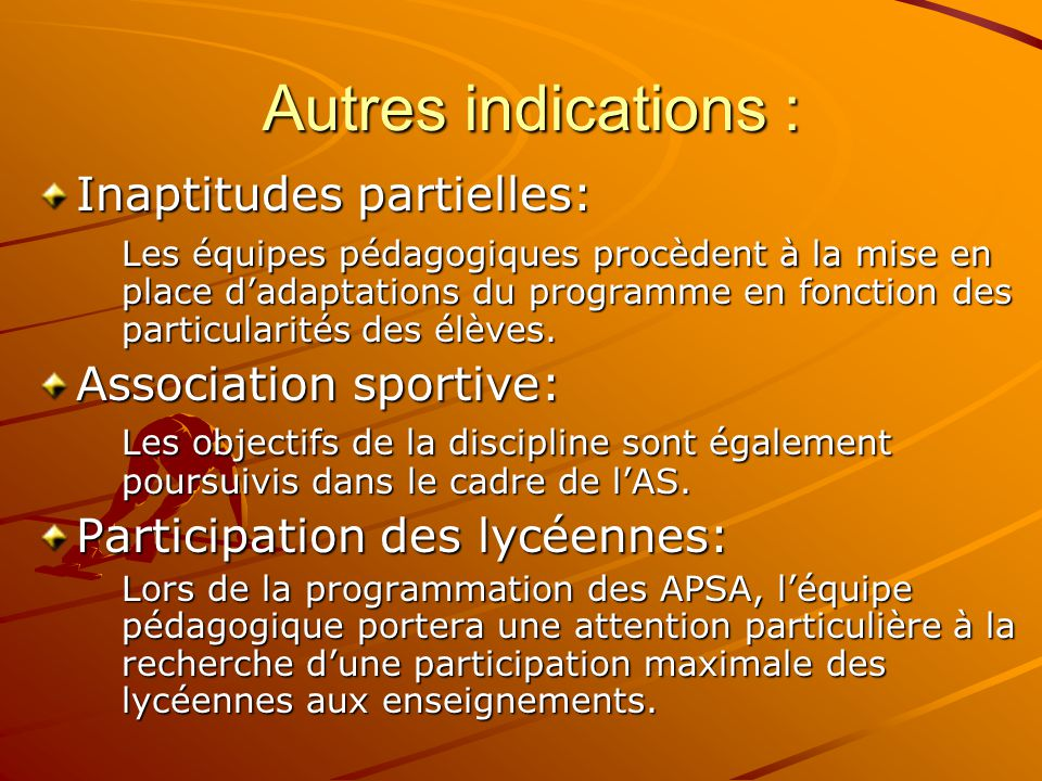 Autres indications : Inaptitudes partielles: Association sportive: