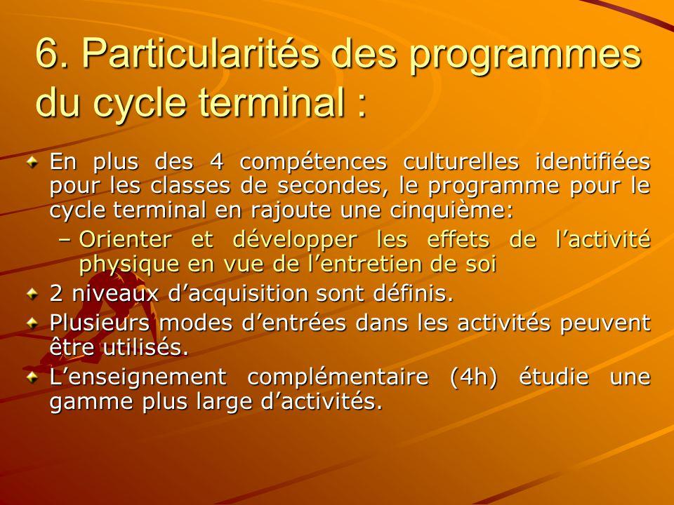 6. Particularités des programmes du cycle terminal :