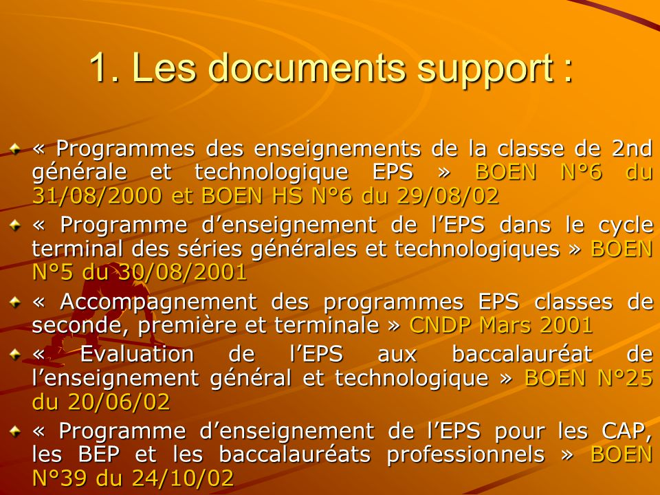 1. Les documents support :