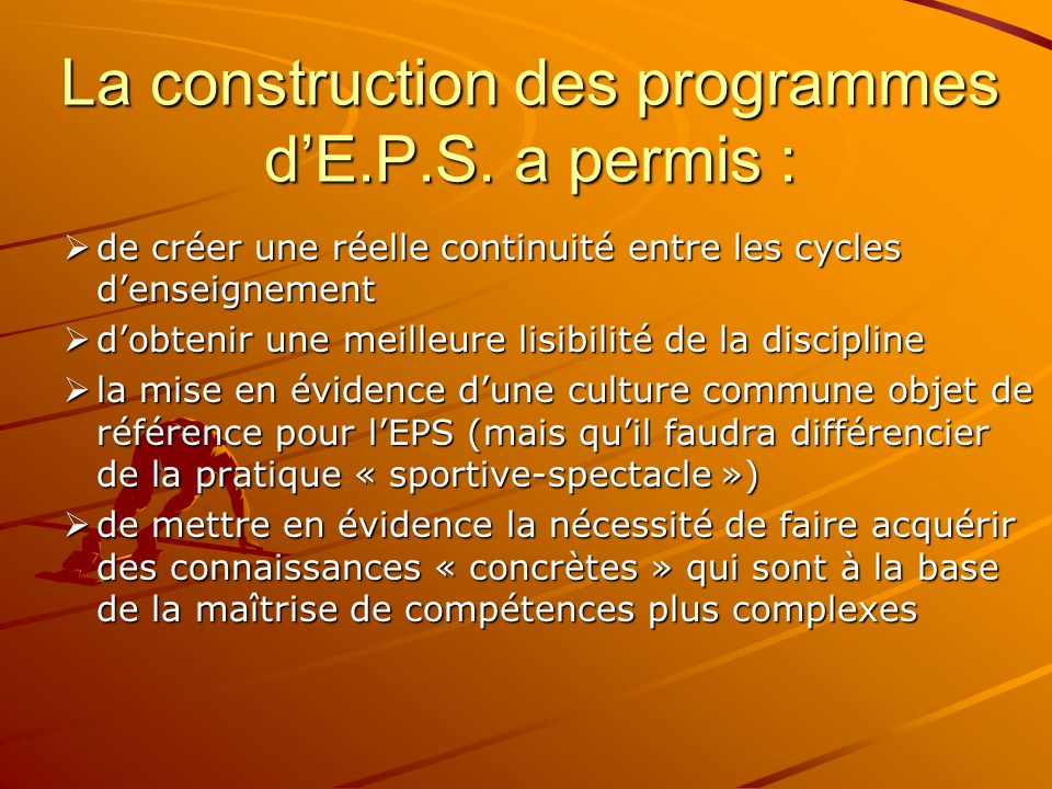 La construction des programmes d'E.P.S. a permis :