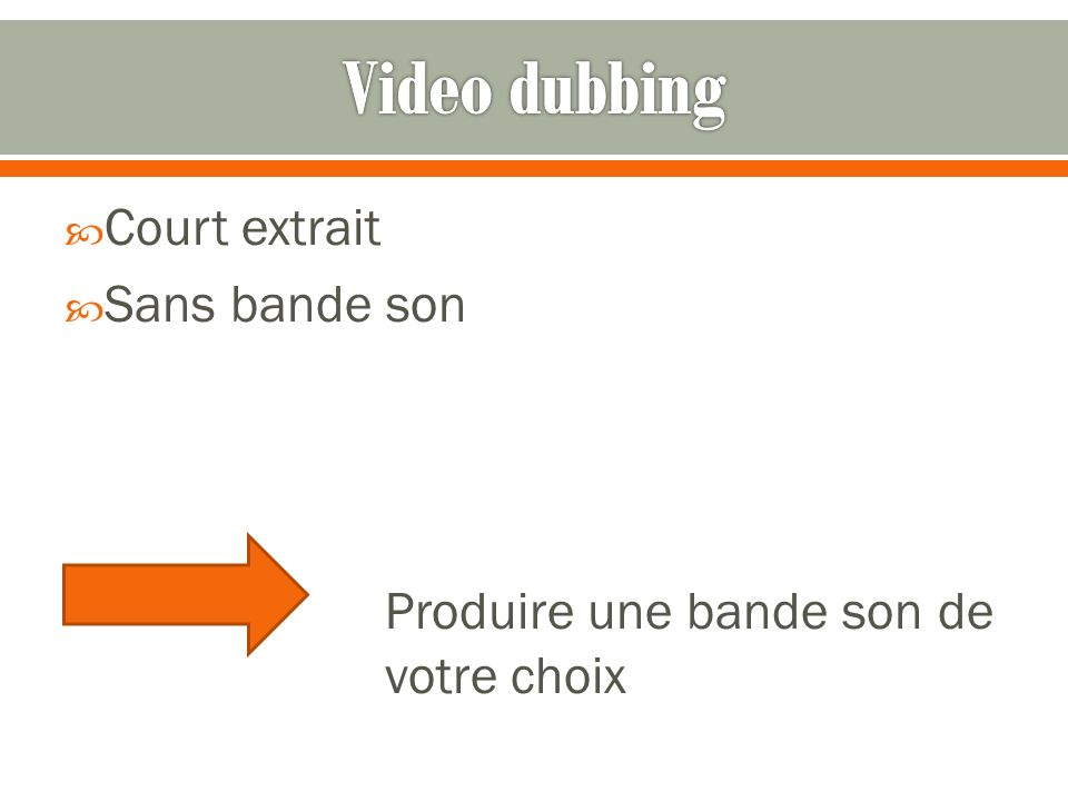 Video dubbing Court extrait Sans bande son