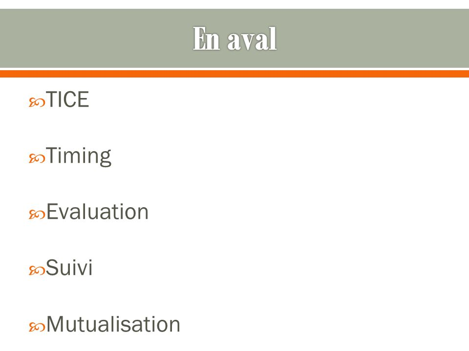 En aval TICE Timing Evaluation Suivi Mutualisation