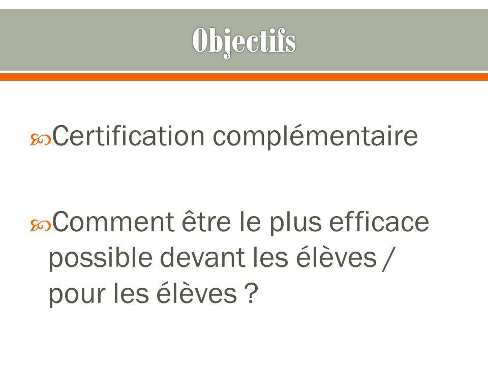 Objectifs Certification complémentaire