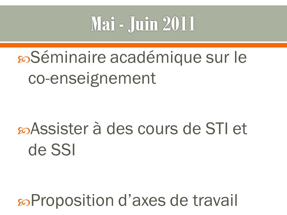Mai - Juin 2011 Séminaire académique sur le co-enseignement