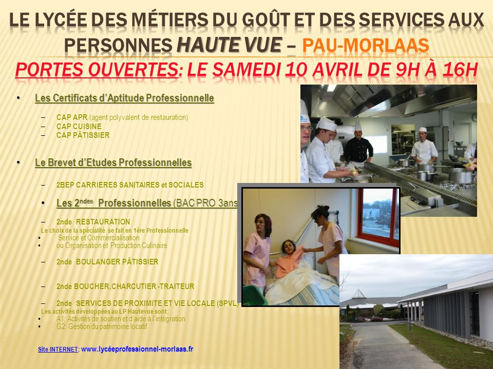 Le Lycée des métiers du goût et des services aux personnes Haute Vue – PAU-MORLAAS Portes ouvertes: le samedi 10 Avril de 9h à 16h