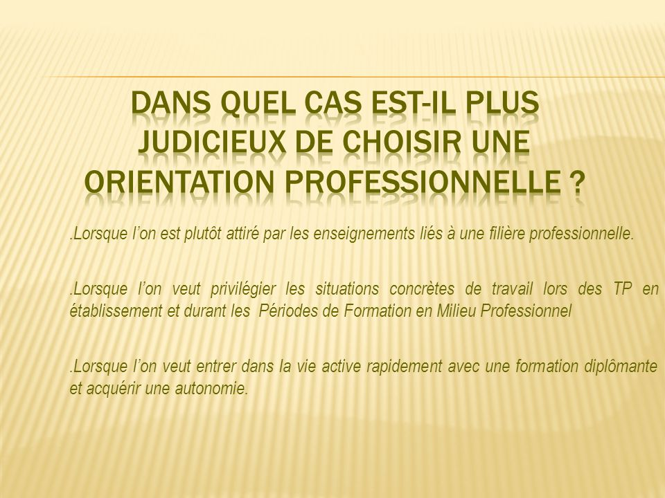 DANS QUEL CAS EST-IL PLUS JUDICIEUX DE CHOISIR UNE ORIENTATION PROFESSIONNELLE