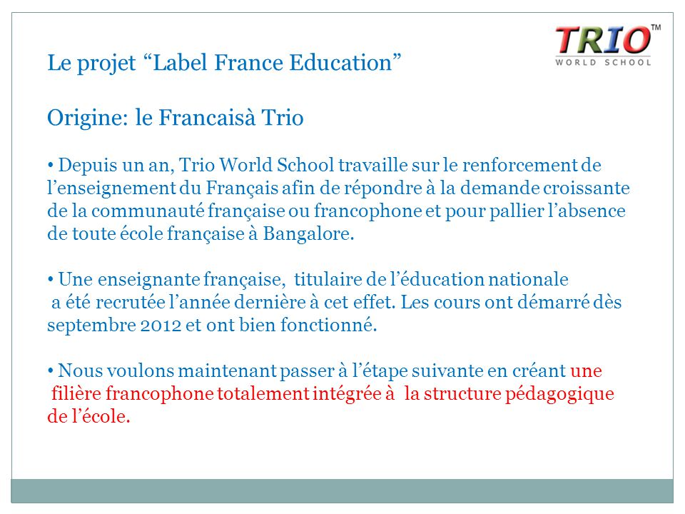 Le projet Label France Education Origine: le Francaisà Trio