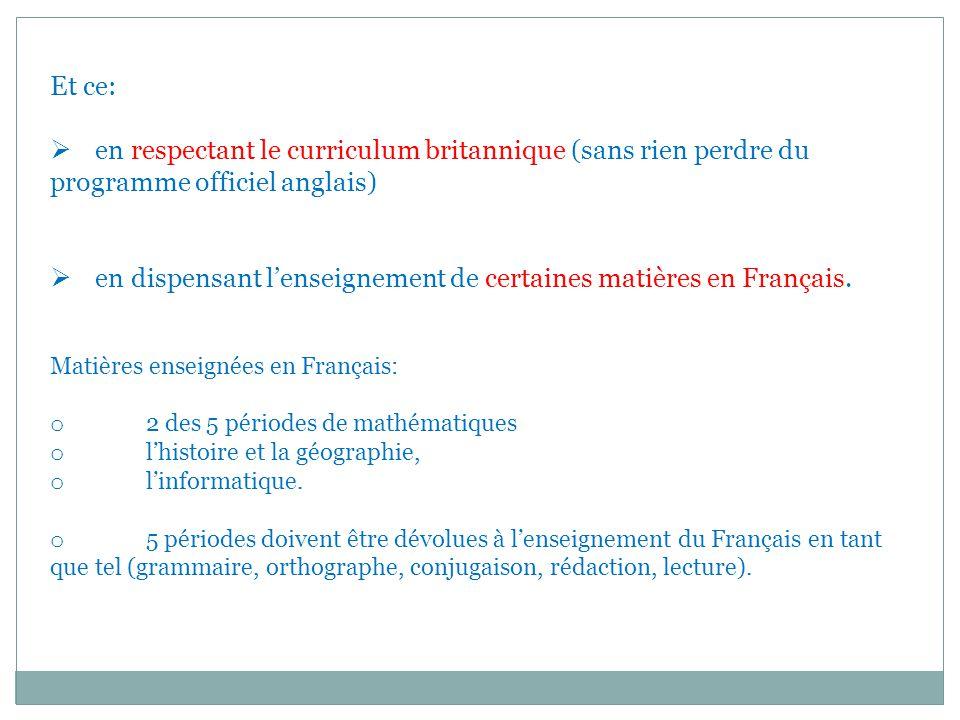 en dispensant l'enseignement de certaines matières en Français.