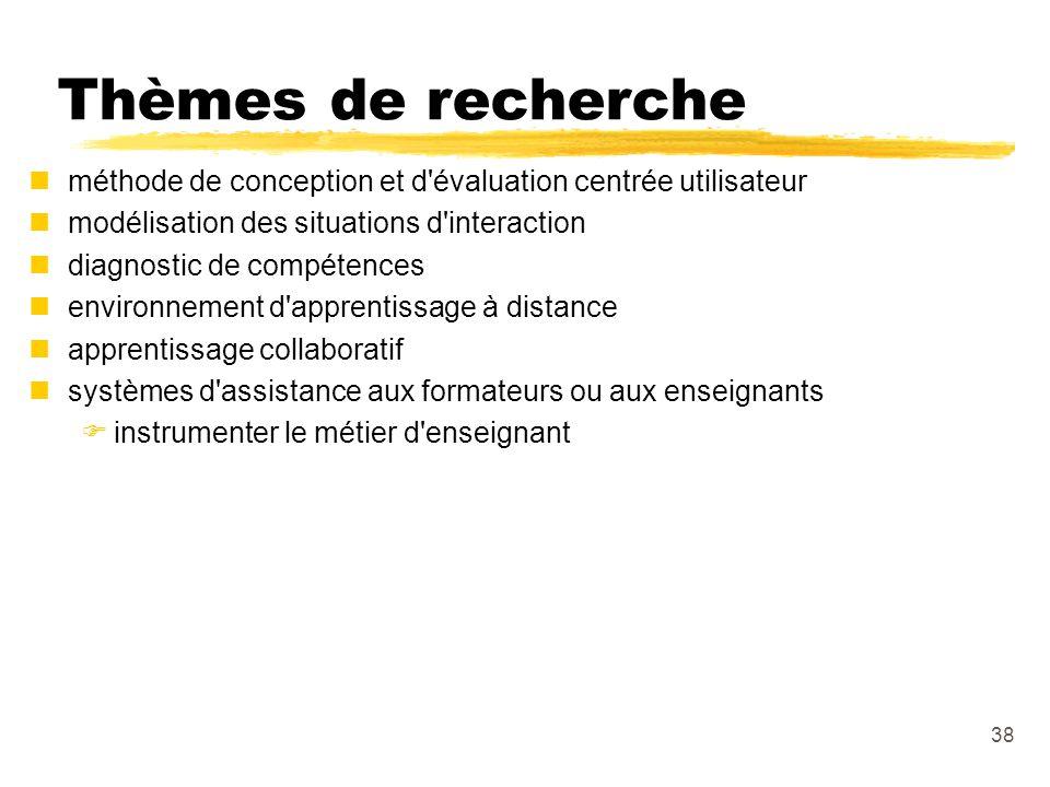 Thèmes de recherche méthode de conception et d évaluation centrée utilisateur. modélisation des situations d interaction.