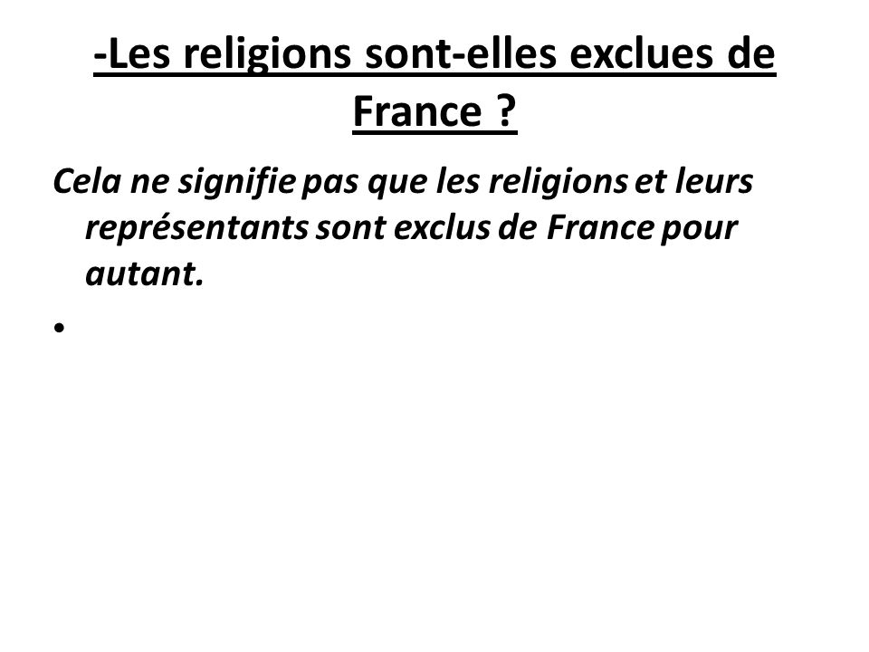 -Les religions sont-elles exclues de France