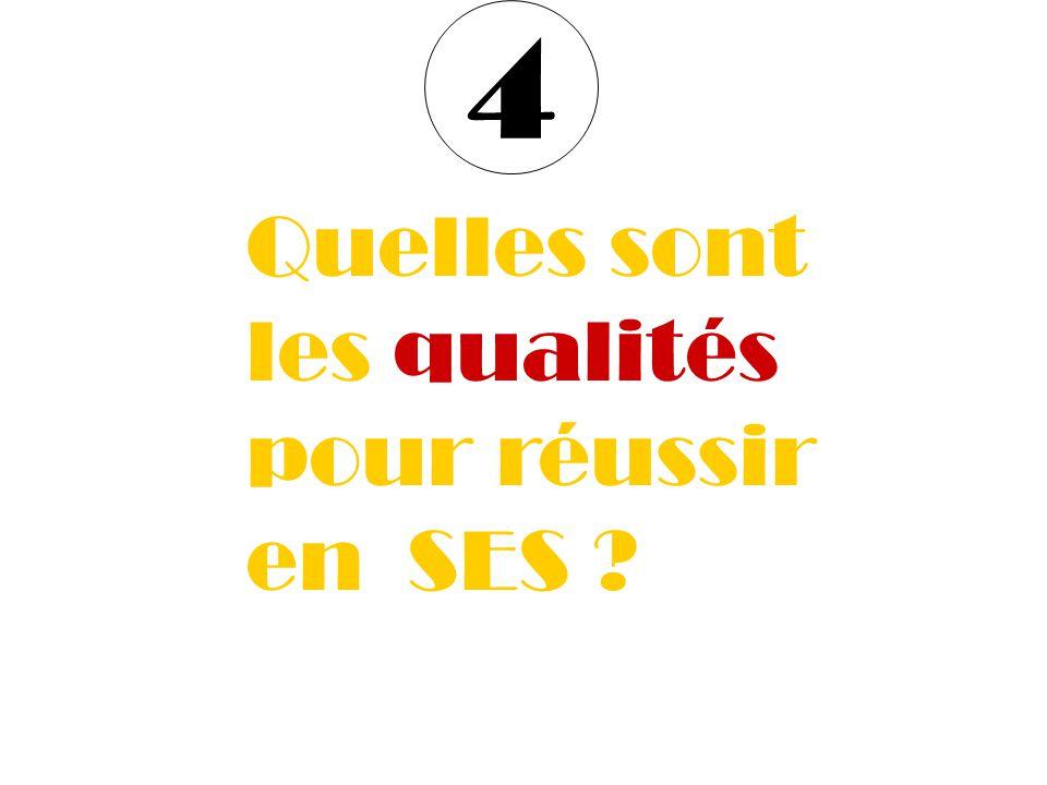 4 Quelles sont les qualités pour réussir en SES