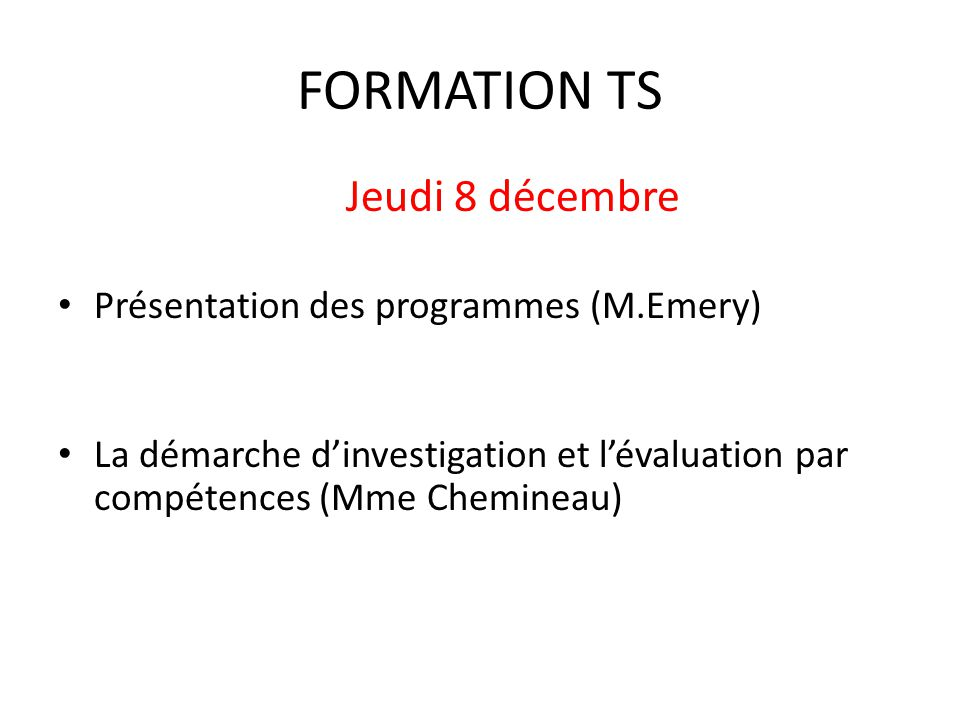 FORMATION TS Jeudi 8 décembre Présentation des programmes (M.Emery)