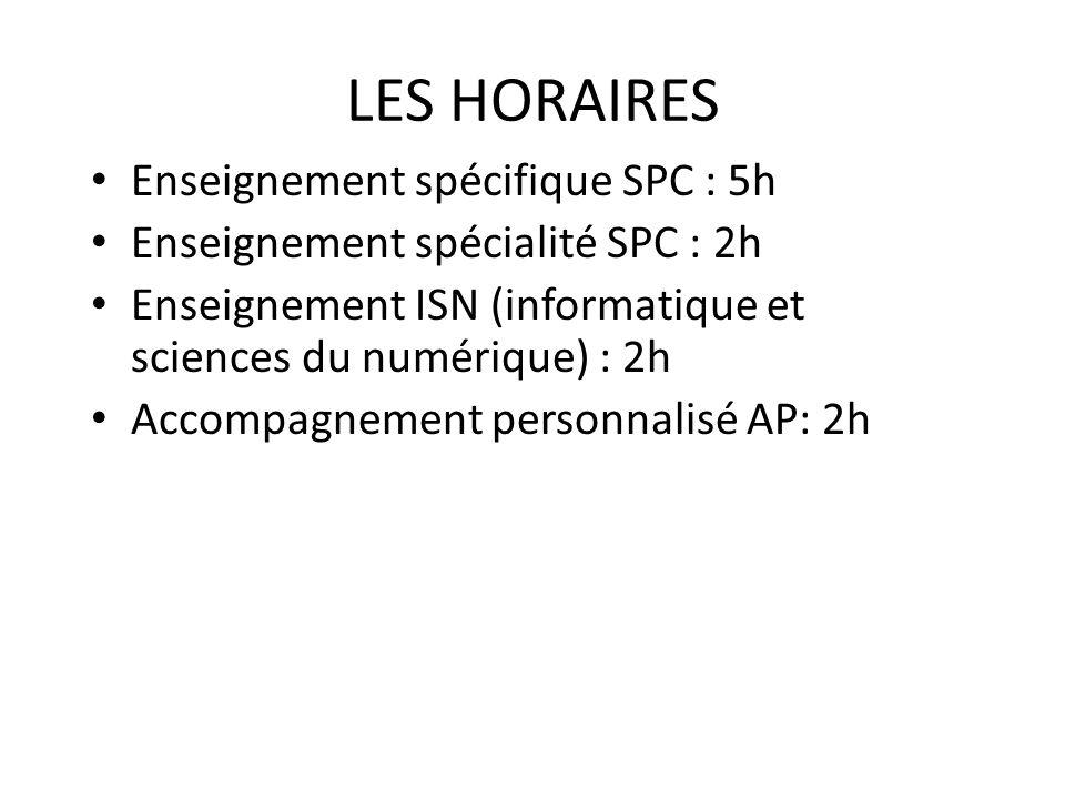 LES HORAIRES Enseignement spécifique SPC : 5h