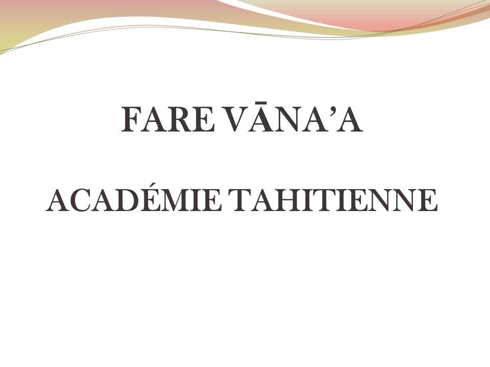 FARE VĀNA'A ACADÉMIE TAHITIENNE