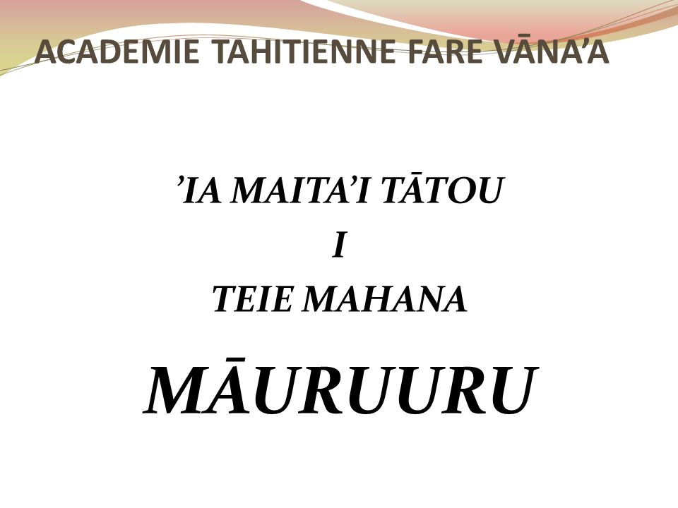 ACADEMIE TAHITIENNE FARE VĀNA'A